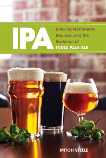 IPA Brewing Techniques, Recipes, and the Evolution of the India Pale Ale